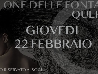 Giovedi 22 febbraio – Querer – Salone delle Fontane