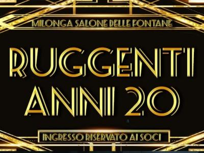 Giovedi 8 febbraio – MILONGA Querer – Ruggenti Anni 20 al Salone delle Fontane!