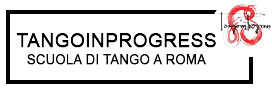 Tangoinprogress. Argentine Tango School in south Rome